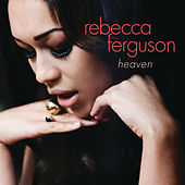 Play & Download Heaven by Rebecca Ferguson | Napster