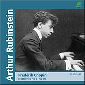 Play & Download Chopin : Nocturnes I, No 1 to 10 (1936 - 1937) by Arthur Rubinstein | Napster