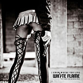 Play & Download I Know Where You Live by White Flame | Napster
