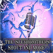 Shout and More (30 Original Songs) von The Isley Brothers