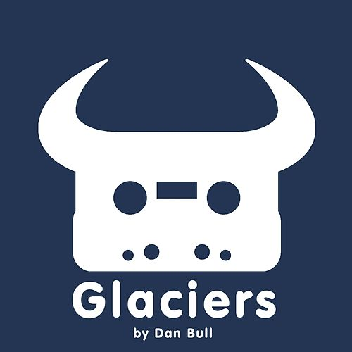 Play & Download Glaciers by Dan Bull | Napster