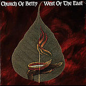 West of the East by Church of Betty