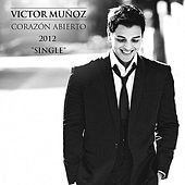 Play & Download Corazon Abierto - Single by Victor Muñoz | Napster