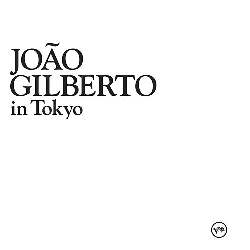 Play & Download In Tokyo by João Gilberto | Napster