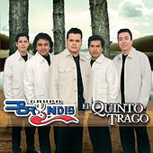 Play & Download El Quinto Trago by Grupo Bryndis | Napster