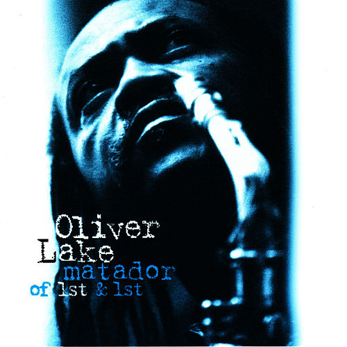 Matador of 1st & 1st by Oliver Lake