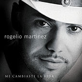 Play & Download Me Cambiaste La Vida by Rogelio Martinez | Napster