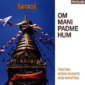 Play & Download Om Mani Padme Hum by The Tibetan Monks | Napster