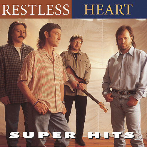 Play & Download Super Hits by Restless Heart | Napster
