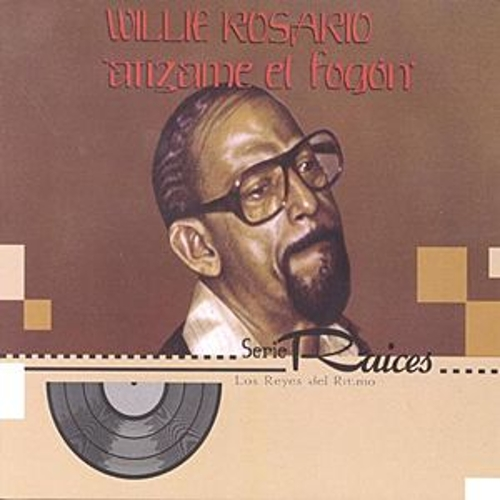 Play & Download Atizame El Fogon by Willie Rosario | Napster