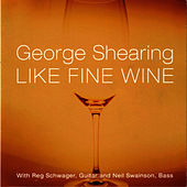 Like Fine Wine by George Shearing