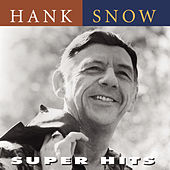 Super Hits by Hank Snow
