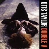 Double V von Otis Taylor