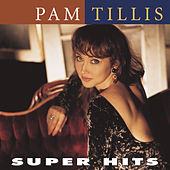 Play & Download Super Hits (Arista) (2004) by Pam Tillis | Napster