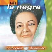 Play & Download Coleccion Diamante by Toña La Negra | Napster