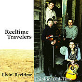 Play & Download Livin' Reeltime Thinkin' Old -Time by Reeltime Travelers | Napster