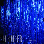 Play & Download I See Red by Uh Huh Her | Napster