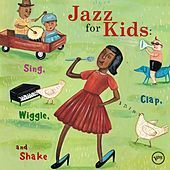 Jazz For Kids: Sing, Clap, Wiggle & Shake by Various Artists