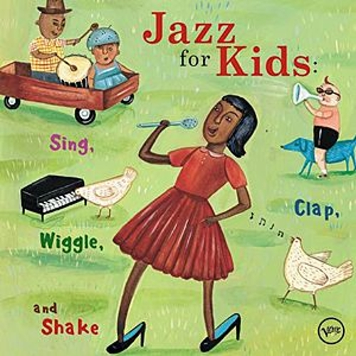 Play & Download Jazz For Kids: Sing, Clap, Wiggle & Shake by Various Artists | Napster