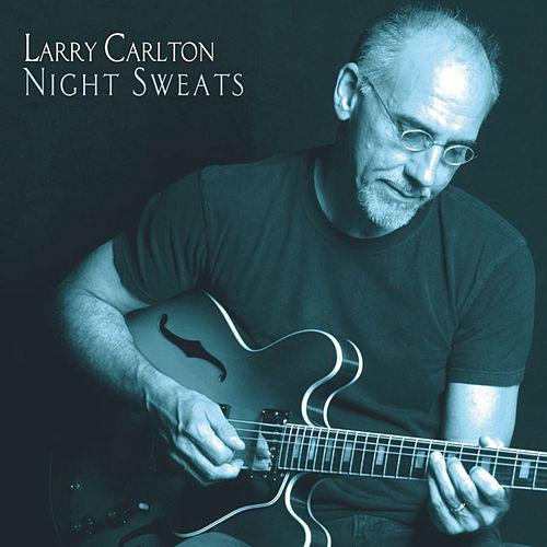 Play & Download Night Sweats by Larry Carlton | Napster