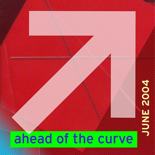 Play & Download Ahead Of The Curve June '04 by Various Artists | Napster
