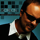 Play & Download There's No Place That Love Can't Reach by Gordon Mote | Napster