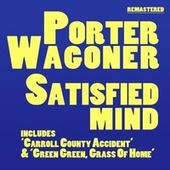 Play & Download Satisfied Mind by Porter Wagoner | Napster