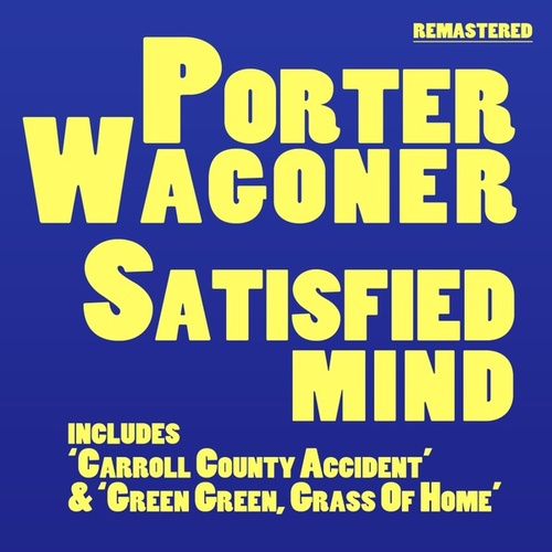 Satisfied Mind by Porter Wagoner