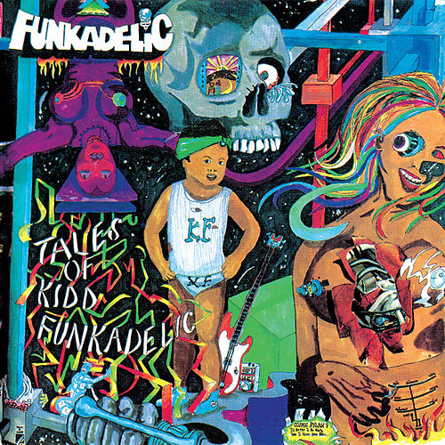 Play & Download Tales of Kidd Funkadelic by Funkadelic | Napster