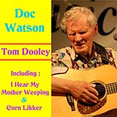 Play & Download Tom Dooley by Doc Watson | Napster