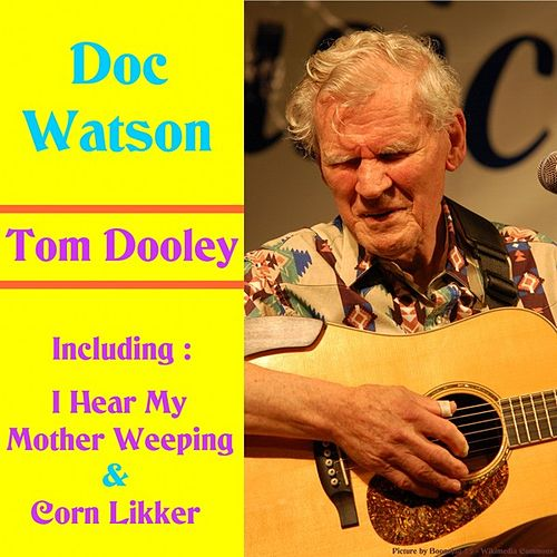 Tom Dooley by Doc Watson