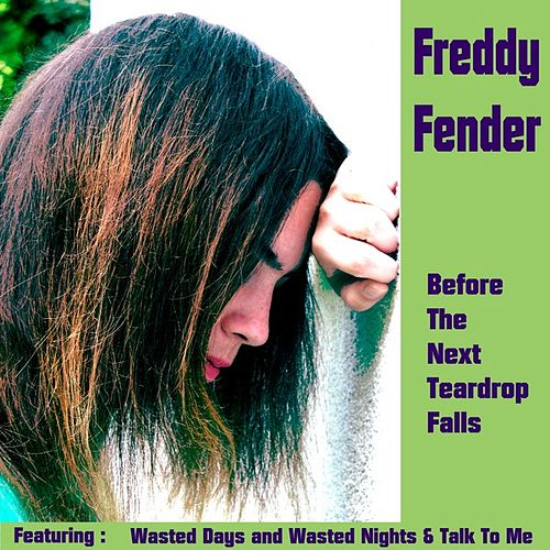 Play & Download Before the Next Teardrop Falls by Freddy Fender | Napster