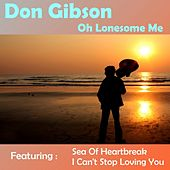 Play & Download Oh Lonesome Me by Don Gibson | Napster