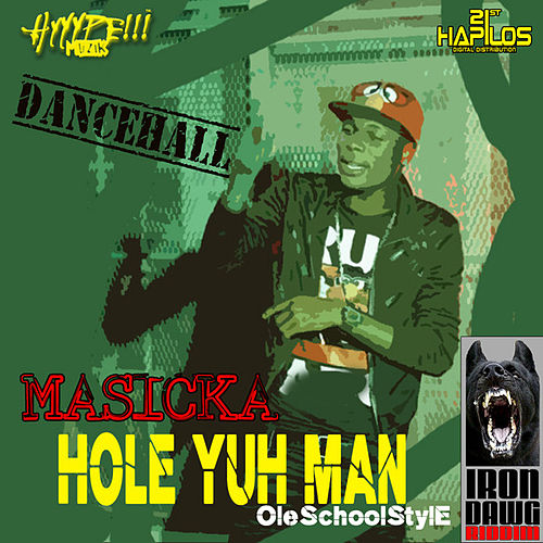 Play & Download Hole Yuh Man by Masicka | Napster