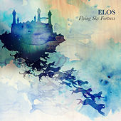 Play & Download Flying Sky Fortress - EP by Elos | Napster