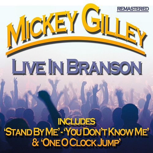 Play & Download Live in Branson by Mickey Gilley | Napster