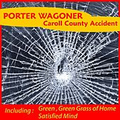 Play & Download Carroll County Accident by Porter Wagoner | Napster
