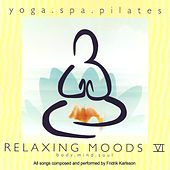 Play & Download Relaxing Moods 6 by Fridrik Karlsson | Napster