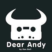 Play & Download Dear Andy by Dan Bull | Napster
