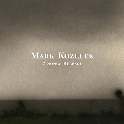 Play & Download 7 Songs Belfast by Mark Kozelek | Napster