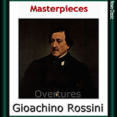 Gioachino Rossini, Arturo Toscanini: Masterpieces, Overtures by Arturo Toscanini