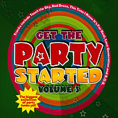 Play & Download Get The Party Started - Volume 3 by Juice Music | Napster