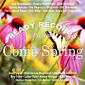 Play & Download Ready Records Presents Come Spring by Various Artists | Napster