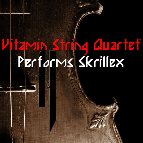 Vitamin String Quartet Performs Skrillex by Vsq