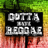 Gotta Have Reggae Platinum Edition von Various Artists