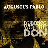 Dubbing With The Don Platinum Edition by Augustus Pablo