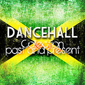 Play & Download Dancehall Collection Past And Present Platinum Edition by Various Artists | Napster