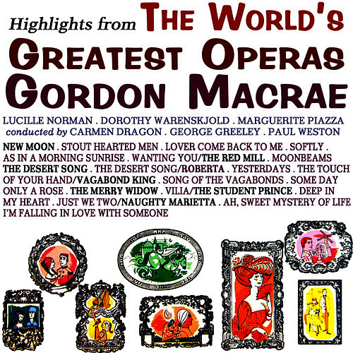 Play & Download Highlights From The World's Greatest Operettas by Gordon MacRae | Napster