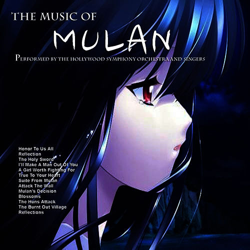 The Music of Mulan by Hollywood Symphony Orchestra