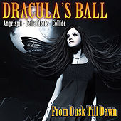 Dracula's Ball: From Dusk Till Dawn by Various Artists